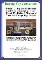Buying Buddy L Trucks any condition Buddy L Museum world's largest buyer of pressed steel toys in America. Free Toy Appraisals